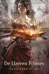 De Helse Creaties 3 - De IJzeren Prinses | Cassandra Clare ; Smart Translations | 9789048826957