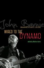 Wired to the Dynamo - Poetry & Prose in Honour of John Barni