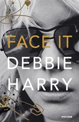 Face It | Deborah Harry |