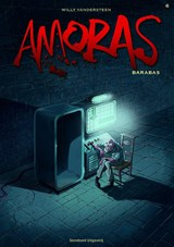 Amoras 06. barabas | Willy Vandersteen ; Marc Legendre | 9789002257131