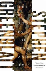 Rise and fall of adam and eve | Stephen Greenblatt | 9780393240801