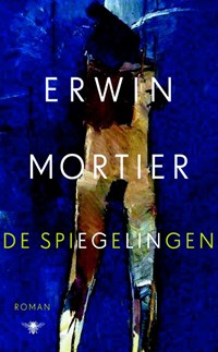 De spiegelingen   Erwin Mortier  