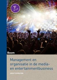 Management en organisatie in de media- en entertainmentbusiness (derde druk) | Joost Scholten |