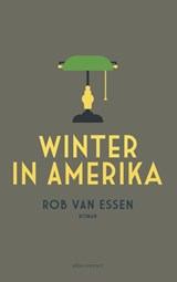 Winter in Amerika | Rob van Essen | 9789025450922