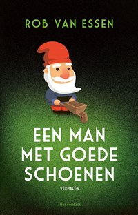 Een man met goede schoenen | Rob van Essen |