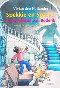 Spekkie en Sproet en het raadsel van Roderik | Vivian den Hollander |