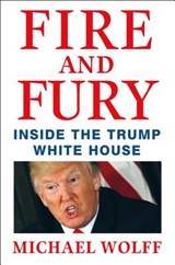 Fire and fury: inside the trump white house | Michael Wolff | 9781250158062