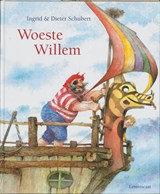 Woeste Willem | Ingrid Schubert ; Dieter & Ingrid Schubert | 9789060698419