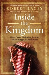 Inside the kingdom | Robert Lacey |