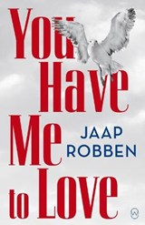 You Have Me to Love | Jaap Robben |