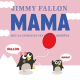 Mama | Jimmy Fallon ; Miguel Ordonez | 9789026146602