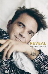 Reveal Robbie Williams | Chris Heath | 9789400509405