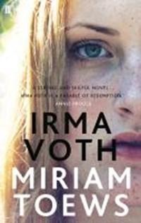 Irma Voth   Miriam Toews  