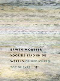 Voor de Stad en de Wereld | Erwin Mortier |