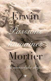Passions humaines | Erwin Mortier |