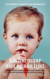 Als het maar niet op ons lijkt   Eva Hoeke ; Marcel van Roosmalen  