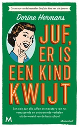 Juf, er is een kind kwijt | Dorine Hermans |