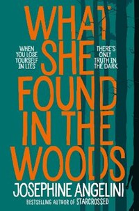 What She Found in the Woods | Josephine Angelini |