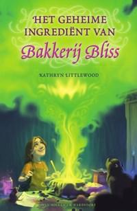 Het geheime ingrediënt van Bakkerij Bliss   Kathryn Littlewood  