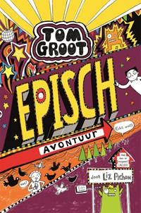 Episch avontuur (echt wel!)   Liz Pichon  