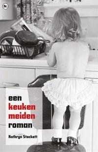 Een keukenmeiden roman | Kathryn Stockett |