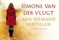 Aan niemand vertellen | Simone van der Vlugt |