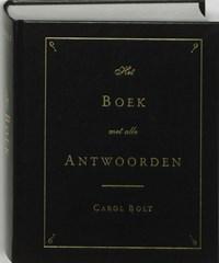 Het boek met alle antwoorden - geb   Carol Bolt  