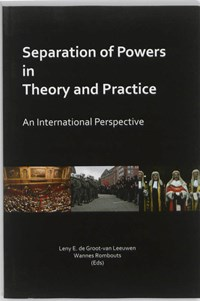 Separation of Powers in Theory and Practice | Leny de Groot-van Leeuwen ; Wannes Rombouts |