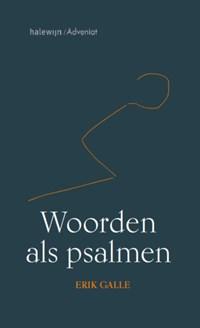 Woorden als psalmen | Erik Galle |