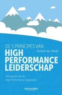 De 5 principes van High Performance Leiderschap   André de Waal  
