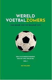 Wereldvoetbalzomers van België 1920 tot Brazilië 1970 | Raf Willems |