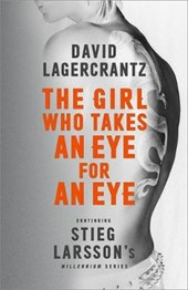 Girl Who Takes an Eye for an Eye: Continuing Stieg Larsson's