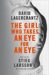 Girl Who Takes an Eye for an Eye: Continuing Stieg Larsson's | David Lagercrantz |